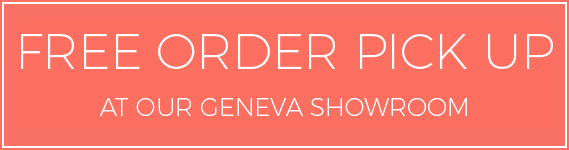 Free Orders Pick Up in Geneva Showroom