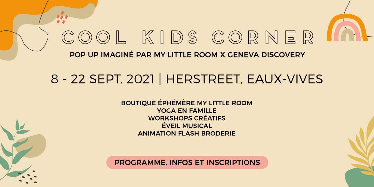 Cool Kids Corner - Pop Up imaginé par MyLittleRoom x Geneva Discovery du 8 au 22 septembre à Herstreet